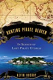 Hunting Pirate Heaven, Kevin Rushby, 0802716075