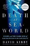Death at SeaWorld: Shamu and the Dark Side of