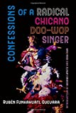 img - for Confessions of a Radical Chicano Doo-Wop Singer (American Crossroads) book / textbook / text book