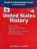 United States History Intermediate-Level Test Prep Workbook, RINEHART AND WINSTON HOLT, 0030882419