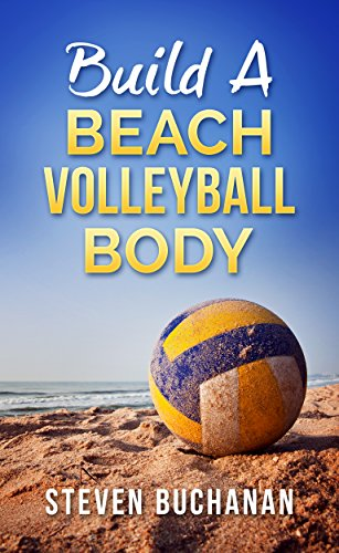 Build a Beach Volleyball Body by [Buchanan, Steven]