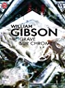 Gravé sur chrome par William Gibson
