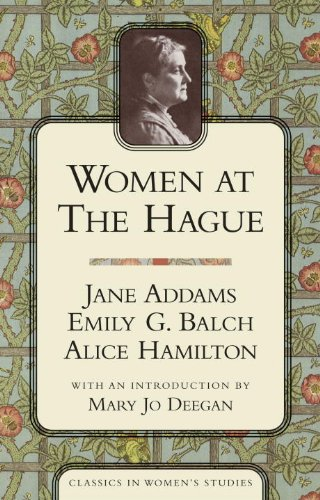 Women at the Hague: The International Peace Congress of 1915 (Classics in Women's Studies) - Jane Addams; Emily G. Balch; Alice Hamilton