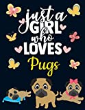 img - for Just a Girl Who Loves Pugs: Cute Little Pug Notebook for Dog-Loving Girls | Pretty Blank Lined Puppy Dog Notebook with Funny Romantic Quote | ... Blue Yellow Red Butterflies & Pink Hearts book / textbook / text book