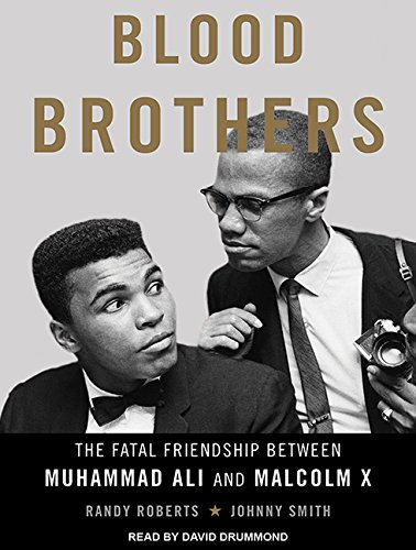 Blood Brothers: The Fatal Friendship Between Muhammad Ali and Malcolm X by Tantor Audio