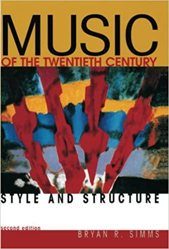 Music of the twentieth century style and structure bryan r music of the twentieth century style and structure 2nd edition fandeluxe Choice Image