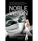 img - for BY Lagreca, Gen ( Author ) [{ Noble Vision By Lagreca, Gen ( Author ) Oct - 10- 2012 ( Paperback ) } ] book / textbook / text book