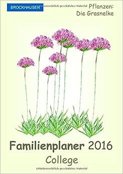 BROCKHAUSEN - Familienplaner 2016 - College: Pflanzen - Die Grasnelke: Volume 25