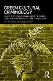 Green Cultural Criminology : Constructions of Environmental Harm, Consumerism, and Resistance to Ecocide, Brisman, Avi and South, Nigel, 0415630746