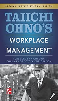Taiichi Ohnos Workplace Management: Special 100th Birthday Edition (Mechanical Engineering) by [Ohno, Taiichi]