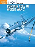 Corsair Aces of World War 2 (Osprey Aircraft of the Aces No. 8)