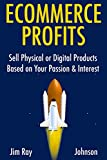 img - for ECOMMERCE PROFITS: Sell Physical or Digital Products Based on Your Passion & Interest book / textbook / text book