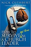 How to Survive and Thrive as a Church Leader, Nick Cuthbert, 0825461251
