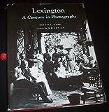 Lexington: A century in photographs