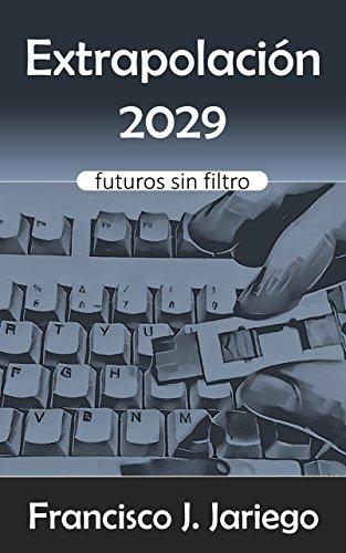 Portada del libro Extrapolación 2029 de Francisco Jariego