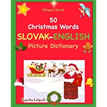 Bilingual Slovak: 50 Christmas Words (Slovak picture Dictionary): Slovak English Picture Dictionary, Bilingual Picture Dictionary,Slovak childrens book (Slovak Edition), Slovak Christmas Picture book