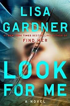 Look for Me (D. D. Warren) by [Gardner, Lisa]