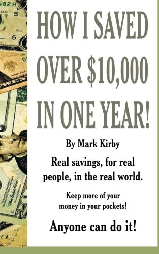 How I Saved Over $10,000 In One Year: The money saving book that really works! pdf epub