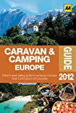 Caravan and Camping Europe 2012, AA Publishing Staff, 0749572027