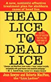 Head Lice to Dead Lice, Joan Sawyer and Roberta MacPhee, 0312972601