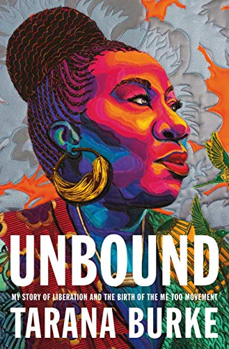 Book Cover: Unbound: My Story of Liberation and the Birth of the Me Too Movement