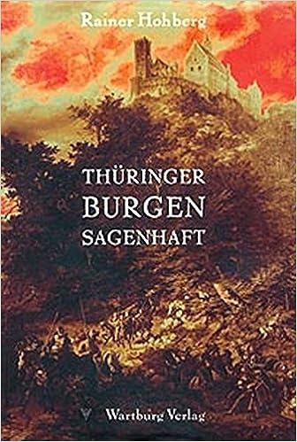 Thüringer Burgen Sagenhaft Die Schönsten Sagen Und Legenden
