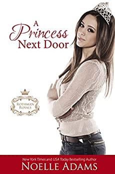 A Princess Next Door (Rothman Royals Book 1) by [Adams, Noelle]