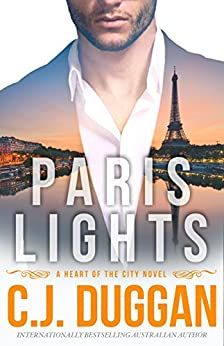 Paris Lights: A Heart of the City romance Book 1 by [Duggan, C.J.]