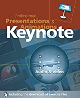 Keynote: Professional Presentations and Animations Front Cover