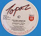 Topaz - You Only Want Me - 25 West Records - TFW 1014