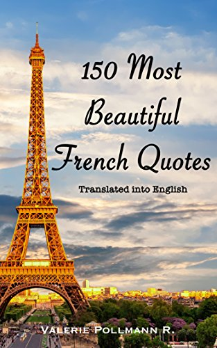 150 Most Beautiful French Quotes Translated Into English