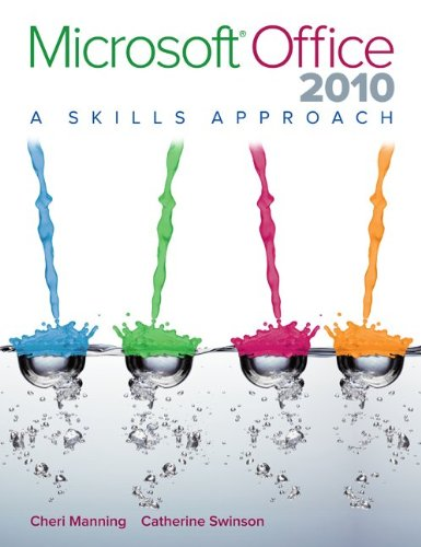 Microsoft Office 2010: A Skills Approach