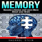 Memory: Become a Genius and Learn More About Your Brain | Sherrol Stein