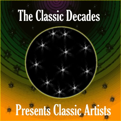 The Classic Decades Presents -...