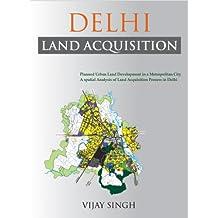 Delhi Land Acquisition: A Spatial Analysis