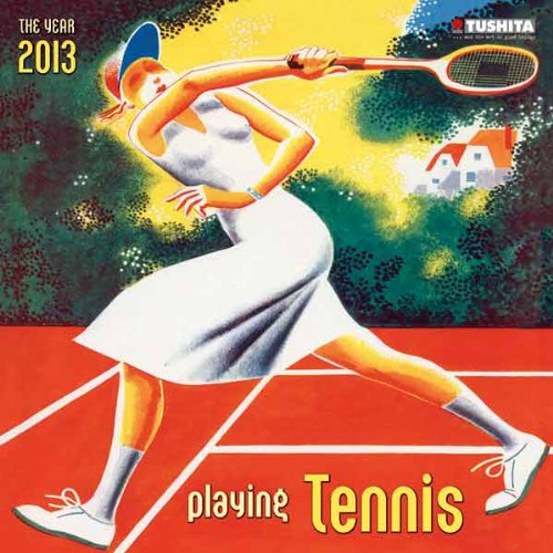 Playing Tennis 2013 by Tushita Verlags GmbH