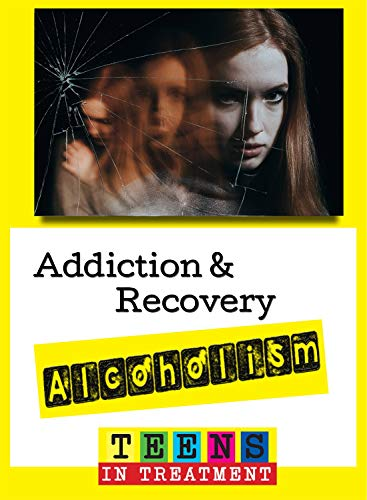 (Alcohol Addiction & Recovery Teens in Treatment)
