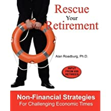 Rescue Your Retirement: Non-Financial Strategies for Challenging Economic Times by Alan Roadburg (2009-03-01)