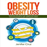 Obesity Weight Loss: Sedentary Life Style: Lose Weight, Be Happy, Become Healthy & Gain Self-Esteem Back | Jenifer Cruz