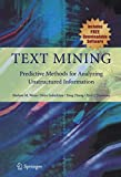 Text Mining: Predictive Methods for Analyzing Unstructured Information