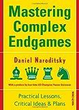 Mastering Complex Endgames, Daniel Narodistky, 9056914057