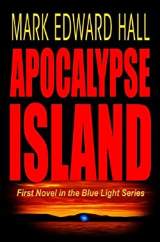 Apocalypse Island: A Serial Killer Thriller. Blue Light Series (Book 1) by [Hall, Mark Edward]
