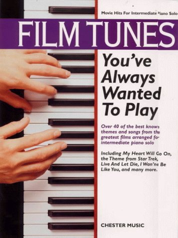 Film Tunes You'Ve Always Wanted to Play (Movie Hits for Intermediate Piano Solo) by ONBEKEND (2000-03-06) pdf