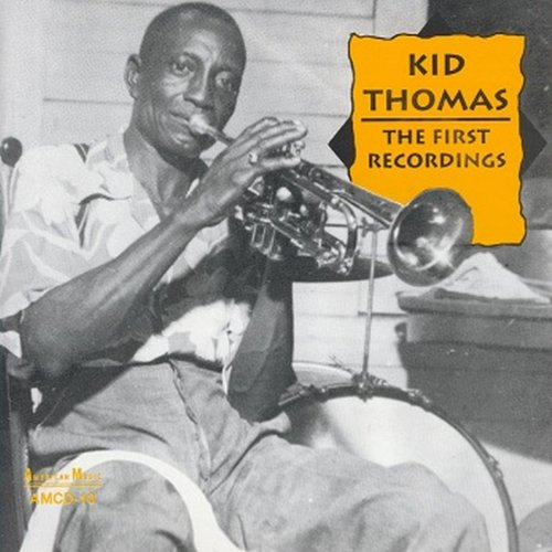 Kid Thomas: The First Recordings - Kid Thomas