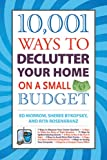 10,001 Ways to Declutter Your Home on a Small Budget, Ed Morrow and Sheree Bykofsky, 1602399522