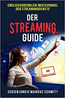 Book Der Streaming-Guide: Endlich Durchblick im Dschungel der Streamingdienste