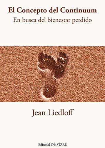 El Concepto del Continuum: En busca del bienestar perdido (Spanish Edition) by [