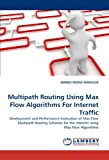 Multipath Routing Using Max Flow Algorithms for Internet Traffic, Ahmed Redha Mahlous, 3844395520