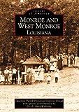 Monroe and West Monroe, Louisiana (Images of America)