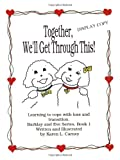 img - for Together, We'll Get Through This! Learning to Cope with Loss and Transition (Barklay and Eve Ser) book / textbook / text book